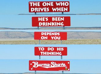 If you don't know whose signs these are you can't have driven very far — Burma-Shave