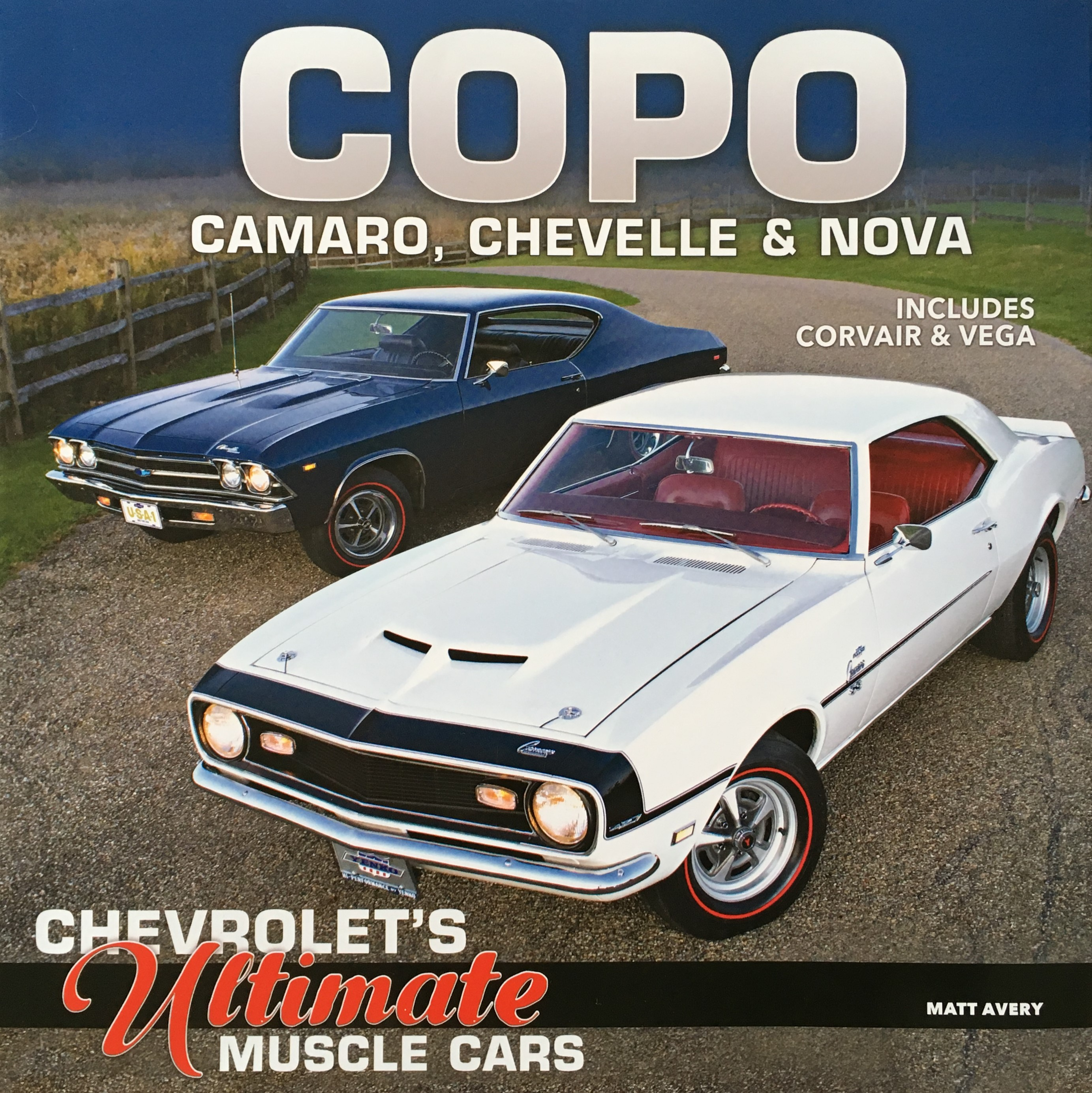 Matt Avery's book <i>COPO Camaro, Chevelle and Nova: Chevrolet's Ultimate Muscle Cars</i> is a delightful read for any automotive person, especially Chevy lovers. | Matt Avery photo